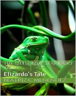 The Little Blue Star Fairy Tales: Elizardo's Tale - Book Cover