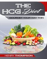 HCG Diet: Delicious, Healthy, Cheap Recipes For Rapid Weight loss,…
