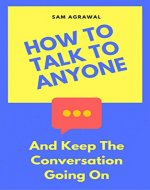 Sam's Instant Reads - How to talk to anyone and…