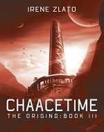 Chaacetime: The Origins - Book 3 (The Space Cycle - A Metaphysical & Hard Science Fiction Trilogy) - Book Cover