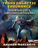 Trans Galactic Insurance: Adventures of a Jump Space Accountant - Book Cover