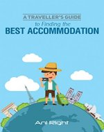 A Traveller's Guide to Finding the Best Accommodation - Book Cover