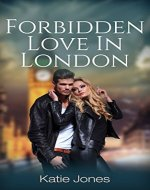 FORBIDDEN LOVE IN LONDON: Book 2. (Series 1) - Book Cover