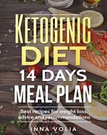 Ketogenic diet 14 days meal plan: Best recipes for weight loss, advice and recommendations - Book Cover