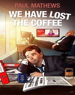 We Have Lost The Coffee: A Comedy Cup of Black English Humour & Dark Mystery - Book Cover