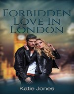 FORBIDDEN LOVE IN LONDON: Book 3. (Series 1) - Book Cover