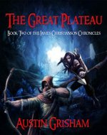 The Great Plateau (The James Christianson Chronicles Book 2) - Book Cover
