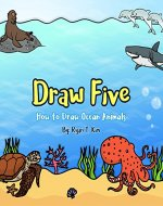 Draw Five: How to Draw Ocean Animals - Book Cover