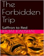 The Forbidden Trip: Saffron to Red - Book Cover