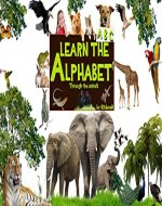 Learn the alphabet: through the images of the animals, teach children to learn the alphabet in a fun, creative way. (Kids learn to read Book 8) - Book Cover