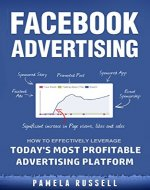 Facebook Advertising: How to Leverage Today's Most Profitable Advertising Platform - Book Cover