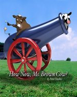 How Now, Ms. Brown Cow?: A Beyond the Blue Barn Book - Book Cover