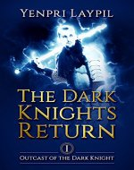The Dark Knights Return: Outcast of the Dark Knight (Book I) - Book Cover