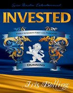INVESTED (Dunning Trilogy Book 1) - Book Cover