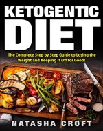 Ketogenic Diet: The Complete Step-by-Step Guide to Losing the Weight…