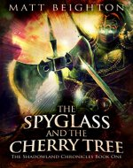 The Spyglass and the Cherry Tree (The Shadowland Chronicles Book 1) - Book Cover