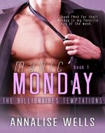 Manic Monday (The Billionaires Temptations Book 1) - Book Cover