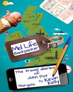 The travel diaries of John Dot: Margate (Mid Life Backpacker Book 1) - Book Cover