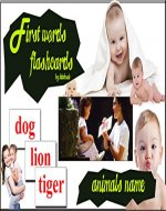 First words flash cards: Animals name (Early learning education Book 4) - Book Cover