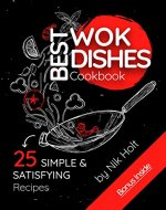 Best WOK Dishes Cookbook: 25 Simple and Satisfying Recipes - Book Cover