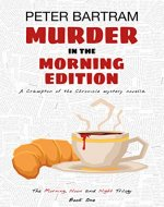 Murder in the Morning Edition (The Morning, Noon and Night Trilogy Book 1) - Book Cover