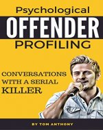 Psychological Offender Profiling: Conversations with a Serial Killer (Criminal Psychology Books) - Book Cover