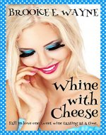 Whine with Cheese: (Vineyard Pleasures Series, #1) - Book Cover