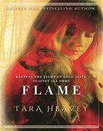 Flame: Keeping the light of love alive against all odds - Book Cover