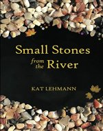 Small Stones from the River: Meditations and Micropoems - Book Cover