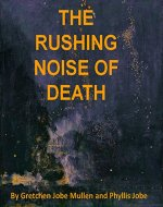 The Rushing Noise of Death: A Detective Flagg Mystery - Book Cover