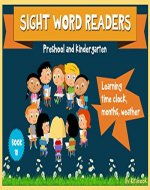 Sight word readers: Learning time clock, months of the year, weather for kids (Sight words for kids Book 10) - Book Cover
