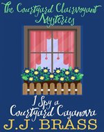 I Spy a Courtyard Casanova (The Courtyard Clairvoyant Mysteries Book 3) - Book Cover
