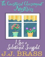 I Spy a Sabotaged Scaffold (The Courtyard Clairvoyant Mysteries Book 2) - Book Cover