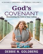 God's Covenant: Illuminating the path to your calling (A Divinely Ordered Life Book 2) - Book Cover