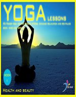 Yoga lessons: 90 Power yoga asanas reduce stress, enhance relaxation...