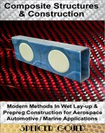 Composite Structures & Construction: Modern Methods In Wet Lay-up & Prepreg Construction for Aerospace / Automotive / Marine Applications (DIY Home Workshop Book 2) - Book Cover