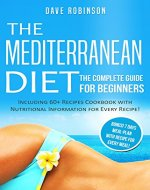 The Mediterranean Diet: The Complete Guide for Beginners