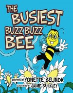 The Busiest Buzz Buzz Bee - Book Cover