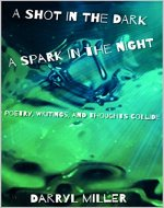 A Shot in the Dark; A Spark in the Night:...