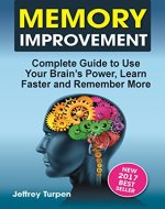 Memory Improvement: Complete Guide to Use Your Brain's Power, Learn Faster and Remember More (improving memory book, memory improvement ) - Book Cover