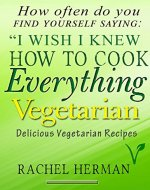 Vegetarian Cookbook: Healthy & Delicious Recipes (Easy to follow, Good...