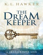 The Dream Keeper: The first book in The Dream Keeper Series - Book Cover