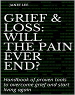 Grief & Loss: Will the pain ever end?: Handbook of...