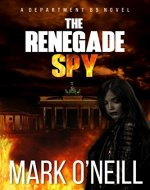 The Renegade Spy (Department 89 Book 1) - Book Cover
