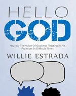 Hello God: Hearing The Voice Of God And Trusting In His Promises In Difficult Times - Book Cover