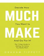 Decide How Much You Want to Make: And Go For...