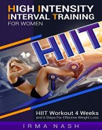 High Intensity Interval Training for Women (HIIT Training): HIIT Workout 4 Weeks and 5 Steps For Effective Weight Loss - Book Cover