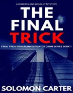 The Final Trick: Final Trick Private Investigator Crime Thriller Series Book 1 - Book Cover
