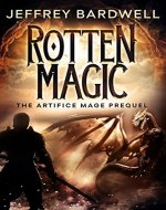 Rotten Magic (The Artifice Mage Saga Book 0.5) - Book Cover