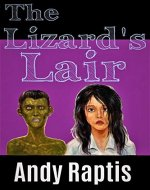 The Lizard's Lair (The Reptilians Book 2)